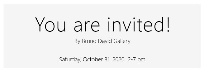 You Are Invited...to the Opening Day, October 31 from 2 to 7 pm